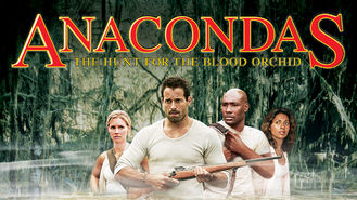 Is Anacondas: The Hunt for the Blood Orchid on Netflix?